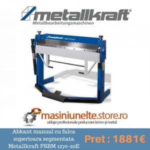 Masina de indoit tabla Abkant manual cu falca superioara segmentata Metallkraft FSBM 1270-20E
